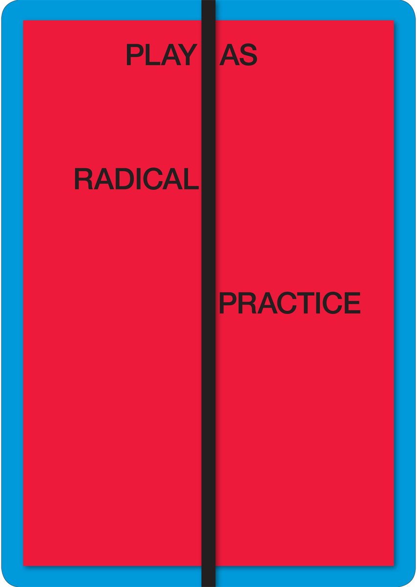 Play as Radical Practice / Serpentine Galleries